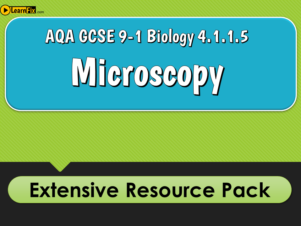AQA GCSE Biology 9-1 Microscopy - Resource Pack