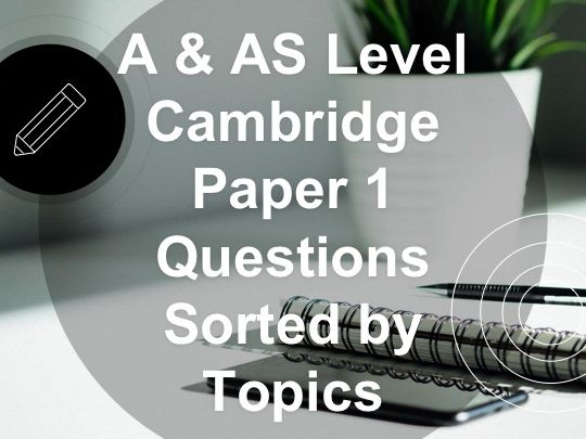 A & AS Level Cambridge Paper 1 Questions Sorted by Topics Booklet 2