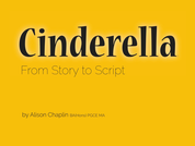 US Cinderella Unit of Work: from story exploration to scriptwriting exercises