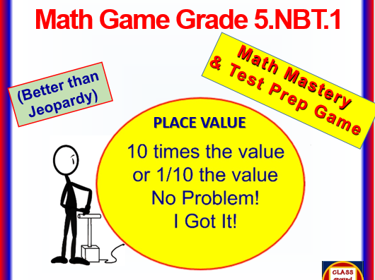 """5.NBT.1 THINK ON YOUR FEET MATH! Interactive Test Prep Game—Place Value: """"10x and 1/10 of"""""""