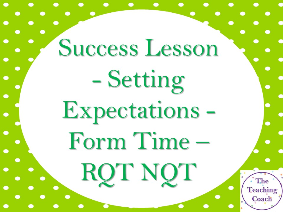 Success Lesson - Setting Expectations - First Lesson - Form Time - RQT