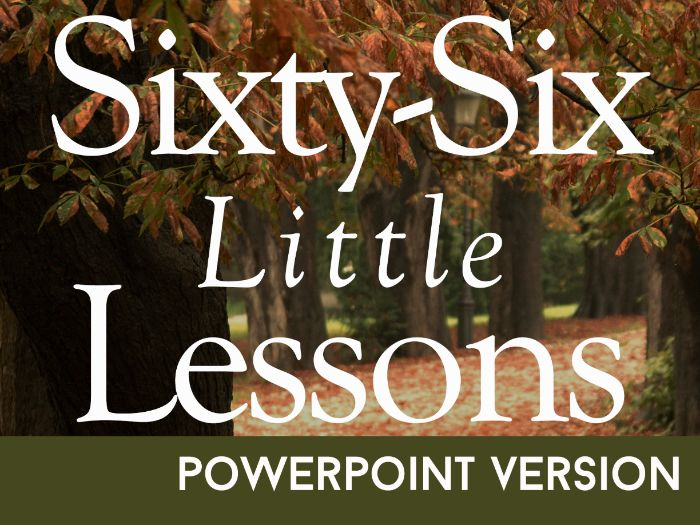 Sixty-Six Little Lessons - The Slides