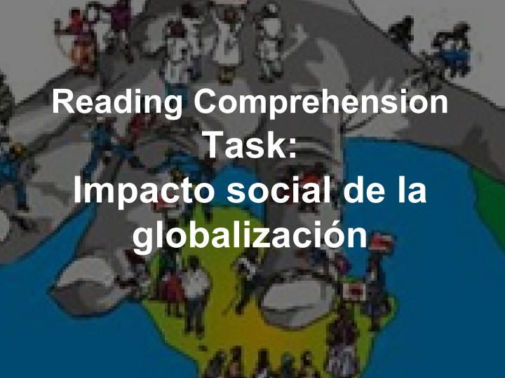[Reading Comprehension Task] MYP Spanish, phase 2, criterio B: Impacto social de la globalización