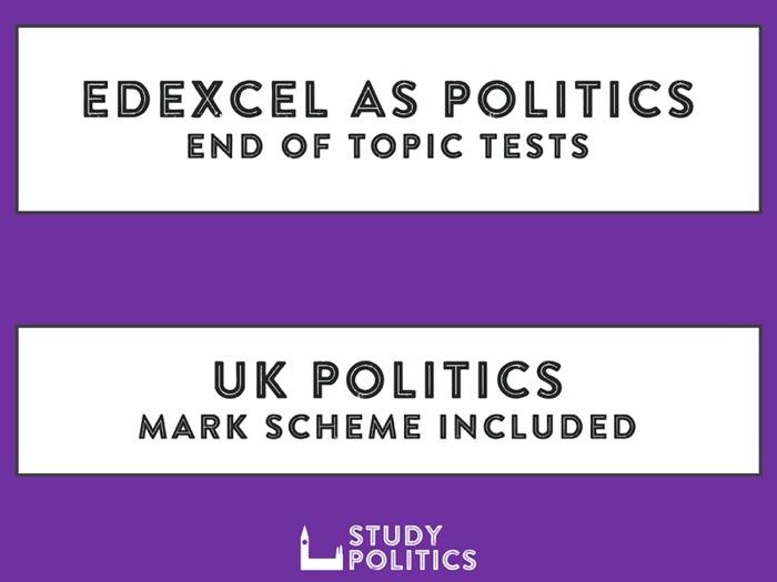 Edexcel AS Politics - End of Topic Tests - UK Politics
