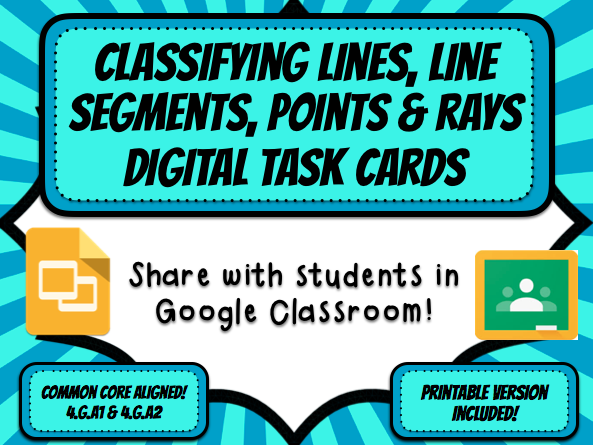 Classifying Lines, Line Segments, Rays, and Points Digital Task Cards for Use w/ Google Apps
