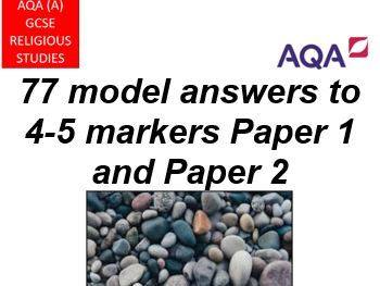 GCSE AQA A RELIGIOUS STUDIES 4/5 MARKERS 77 MODEL ANSWERS BOOKLET