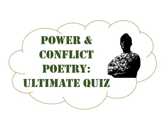 ULTIMATE QUIZ: Power & Conflict Poetry (AQA)