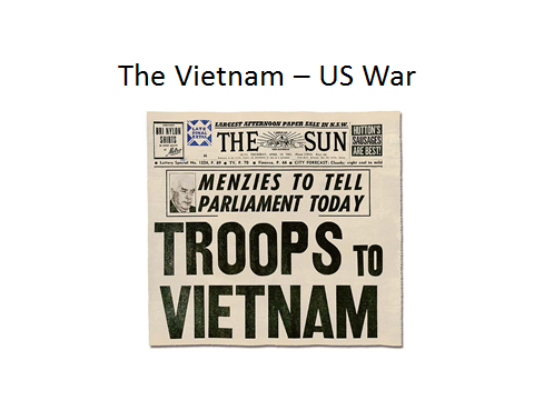 The Vietnam - US War 1965 - 1969