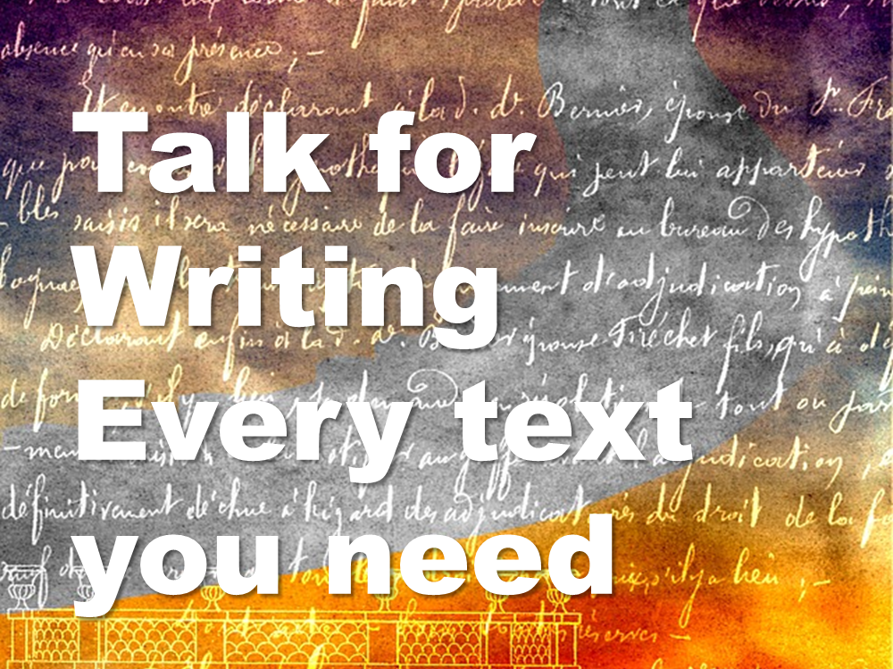 Talk for Writing texts with lesson ideas