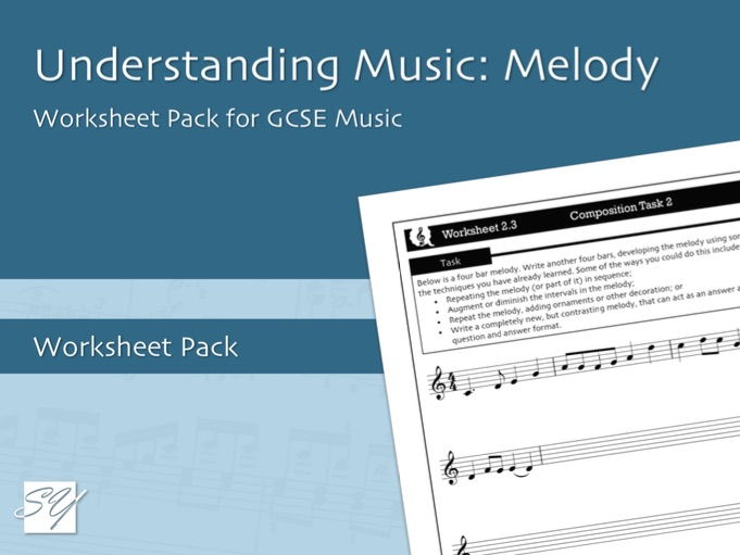 Understanding Music: Melody - Worksheet Pack for GCSE Music