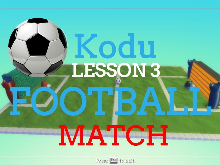 Kodu - Football Match - Lesson 3