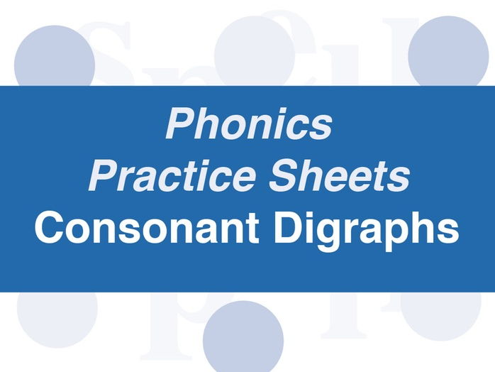 Phonics Practice Sheets: Foundation Stage (Advanced) Consonant Digraphs