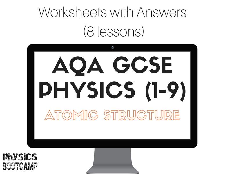 AQA GCSE Physics (1-9) ATOMIC STRUCTURE 8 worksheets