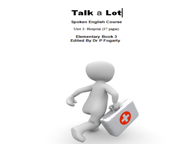 30 Hours of ESL Speaking Course on the topic of Doctors, Nurses, Medical Care and Hospitals.