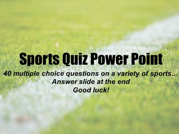 Sports Quiz Power Point 40 Multiple Choice