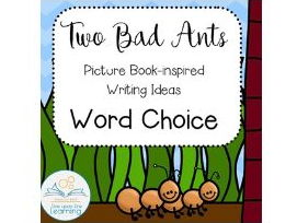 TWO BAD ANTS (Picture Book Writing Ideas Word Choice)