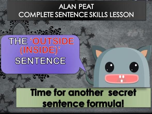OUTSIDE. (INSIDE.)  SENTENCES COMPLETE LESSON (ALAN PEAT) KS2