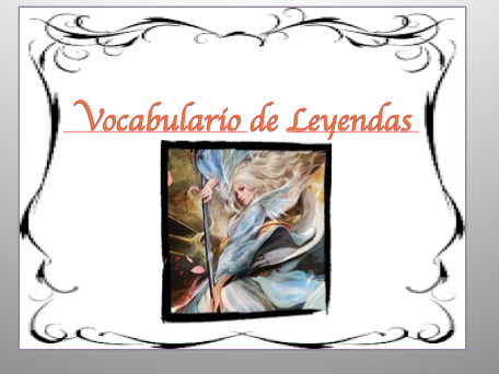 Spanish Legends and Stories Vocabulary