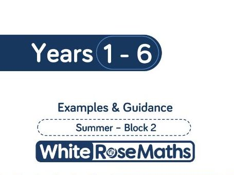 White Rose Maths - Summer - Block 2 - Years 1 - 6