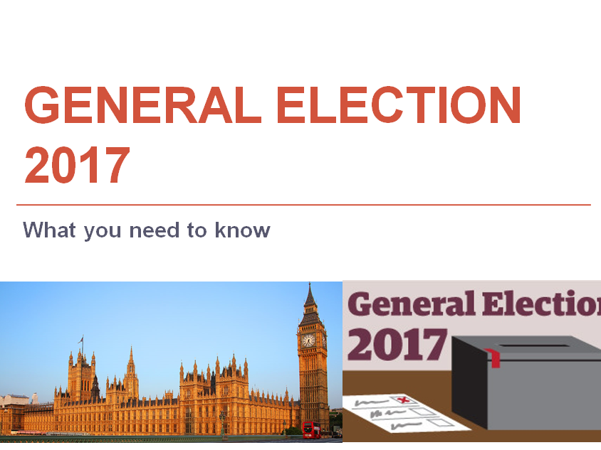 A Guide to The General Election 2017 - Presentation/Assembly