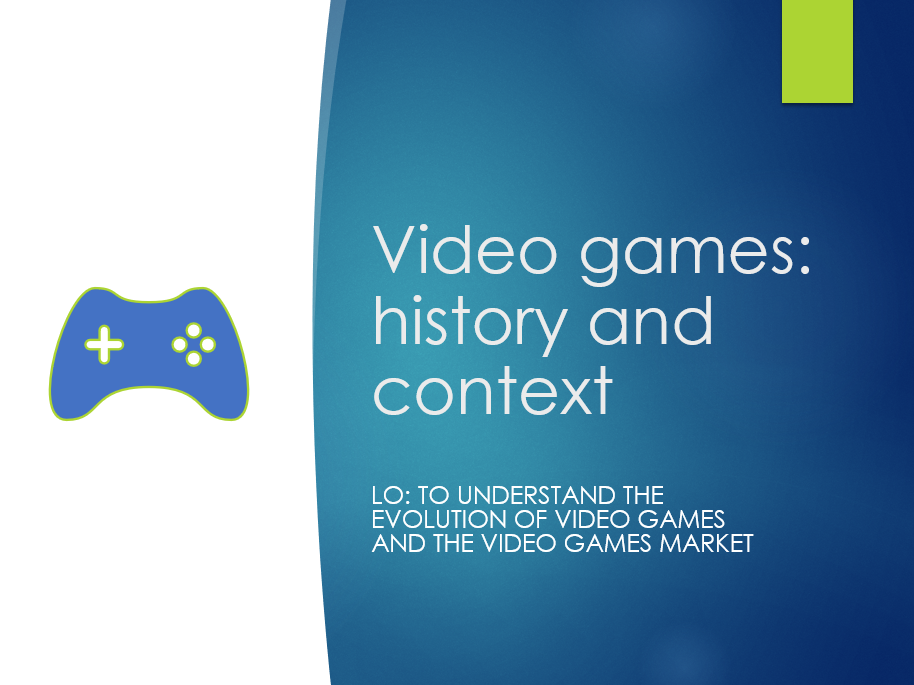 Video Games - History and Context