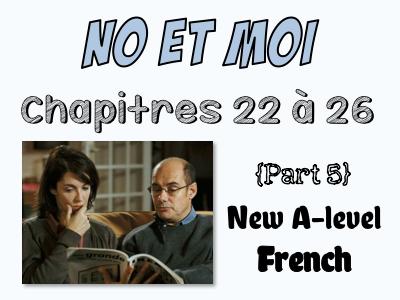 NO et MOI {Part 5} - Etude des chapitres 22 à 26 {New A-level and A2}