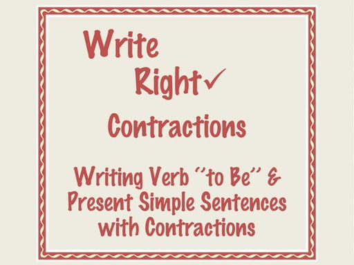 Write Right EFL- Chapter 8- Contractions- Writing Verb 'to Be' & Present Simple with Contractions