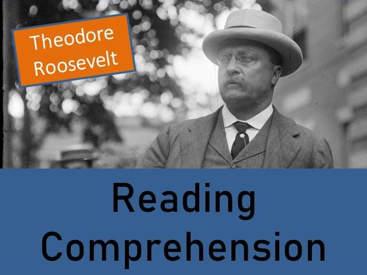 Theodore Roosevelt - Year 5/6 Reading Comprehension Activity