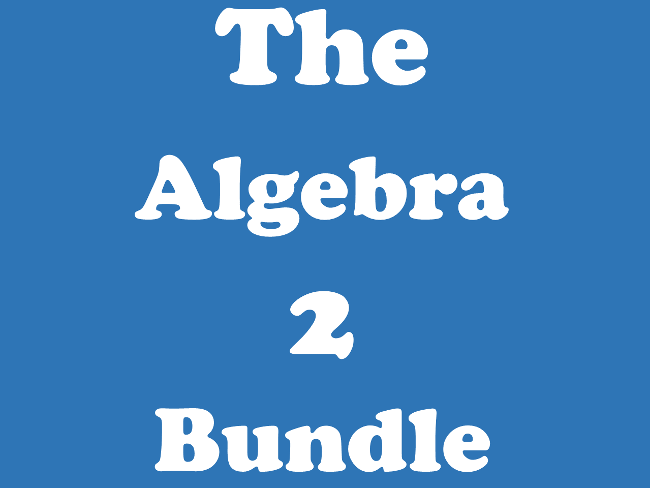 The Algebra 2 Bundle - Quadratics, Polynomials, Trigonometry