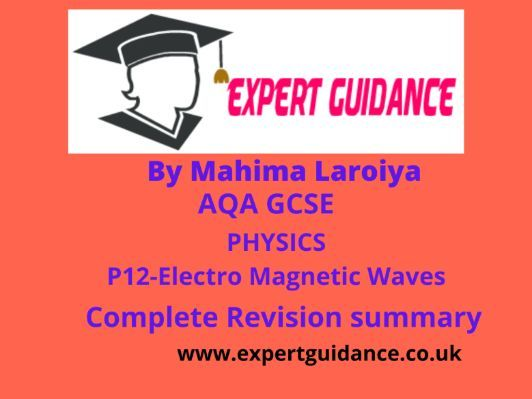 New (9-1) AQA GCSE Physics P12 Electro Magnetic Waves complete Revision Summary