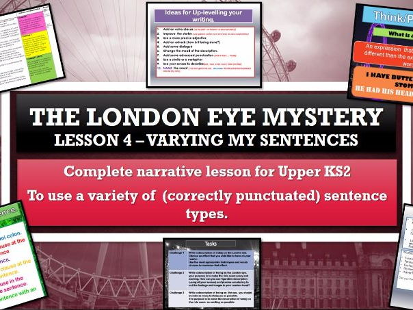 The London Eye Mystery - Lesson 4 -  to be able to use a variety of sentences for effect.
