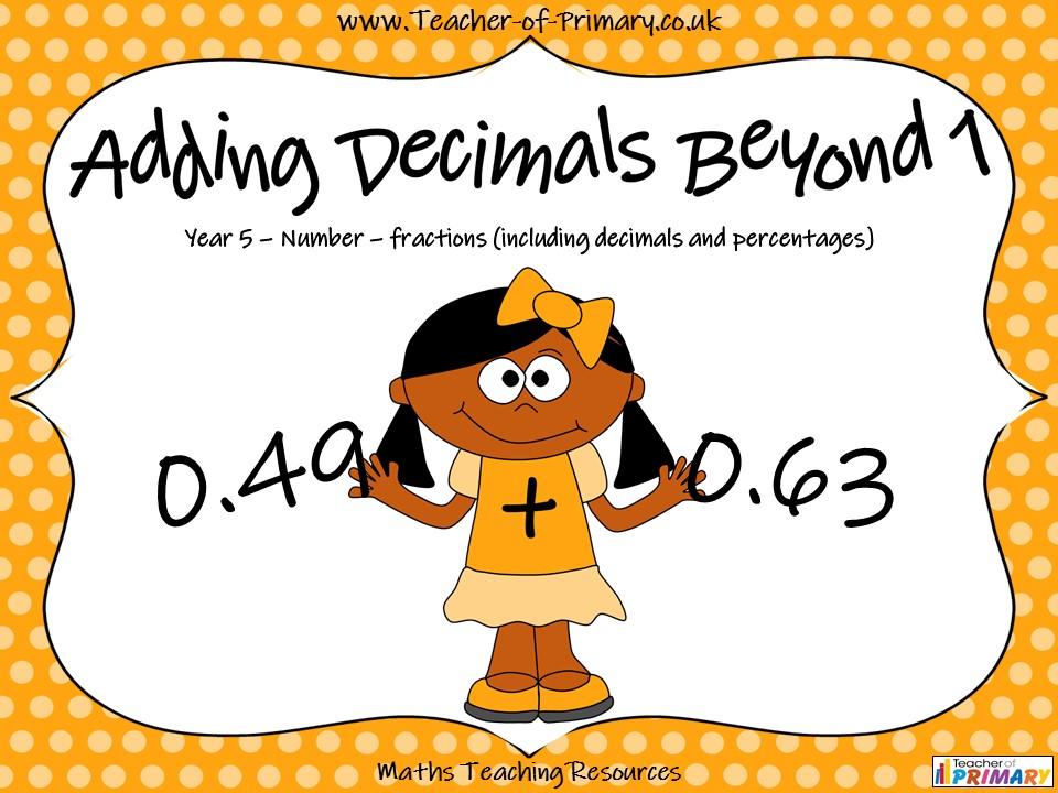 Adding Decimals Beyond 1 - Year 5