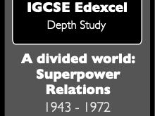 IGCSE Edexcel History: Superpower Relations 1943-1972