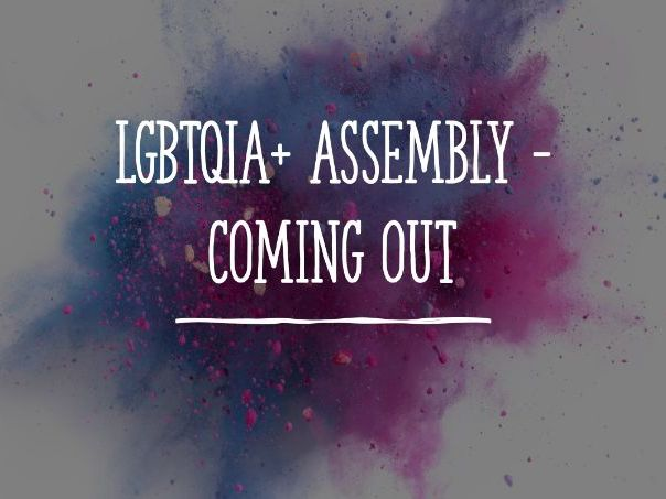 LGBTQIA+ Assembly - Coming Out