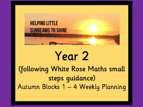 Y2 Autumn Block 1 - 4 Weekly Planning (following the White Rose maths small steps guidance)