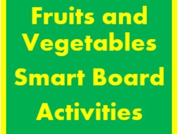 Frutas y Verduras (Fruits and Vegetables in Spanish) Smartboard activities