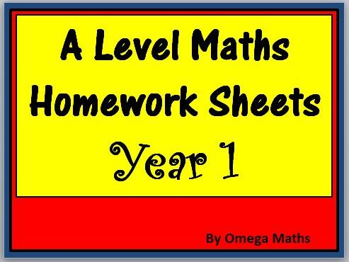 A Level Maths Homework Sheets Year 1