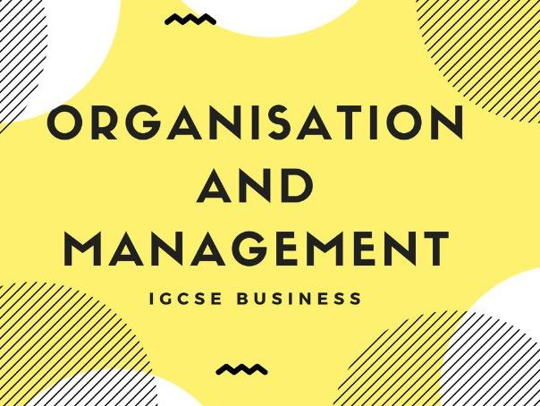 2.2 - Organisation and management IGCSE Business Studies