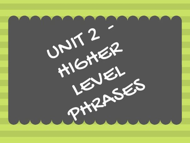 Unit 2 (Technology) HIGHER LEVEL/SMASHED IT PHRASES