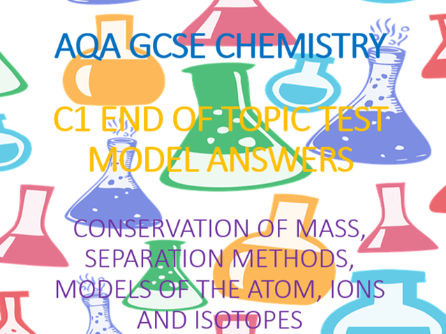 AQA GCSE Chemistry C1 End of Topic Test Model Answers