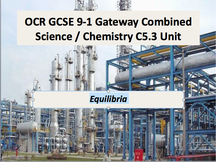 OCR GCSE 9-1 Gateway Combined Science / Chemistry C5.3 Unit