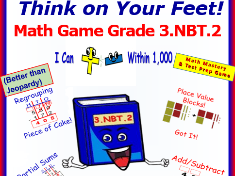 3.NBT.2 THINK ON YOUR FEET MATH! Interactive Test Prep Game— Adding and Subtracting Within 1,000