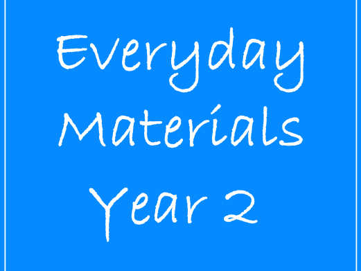 Year 2 Everyday Materials 7 Week Plan
