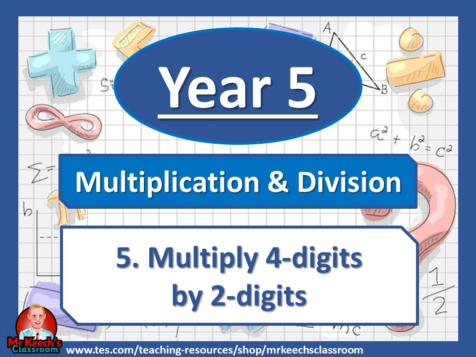 Year 5 – Multiplication and Division – Multiply 4-digits by 2-digits - White Rose Maths