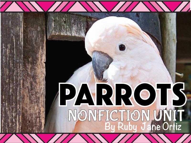 Parrot Nonfiction Unit