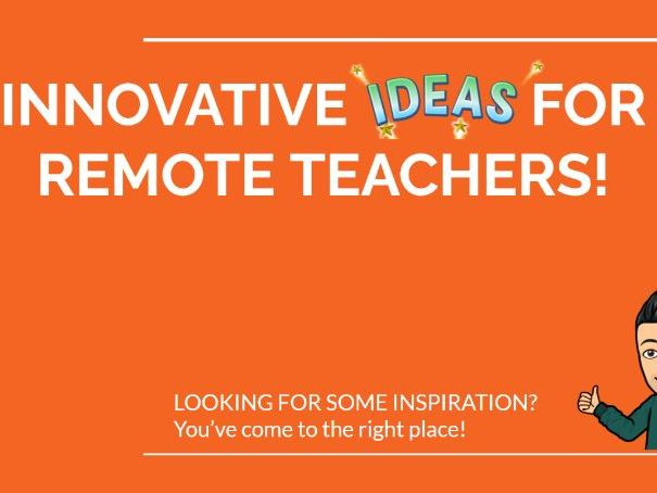 Innovative ideas for remote teachers!