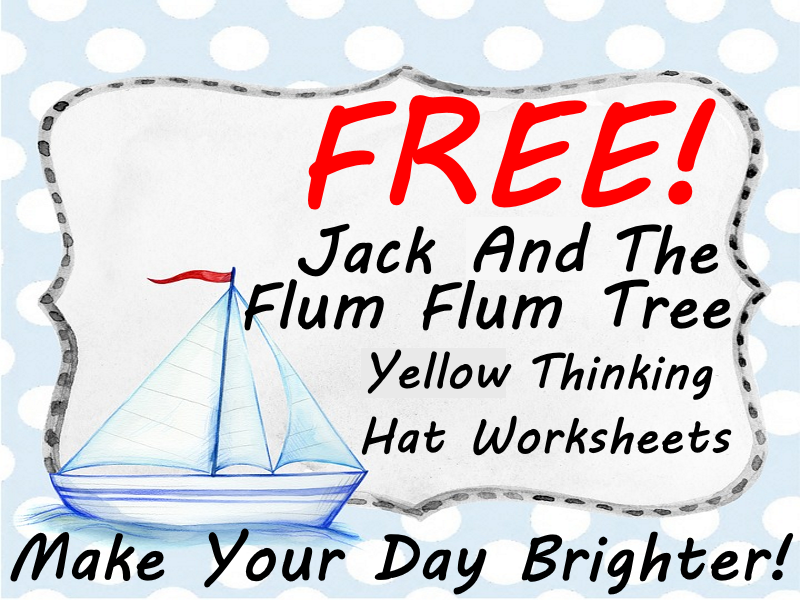 FREE Jack and the FlumFlum Tree Yellow Thinking hat Worksheets Make Your Day Brighter!