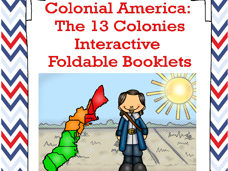 Colonial America: The 13 Colonies Interactive Foldable Booklets