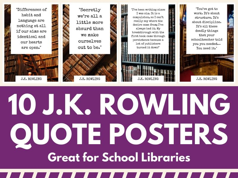 10 J.K. Rowling Quote Posters - Great for School Wall Displays