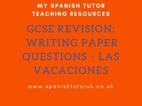 GCSE Writing Paper Questions Higher - Las Vacaciones